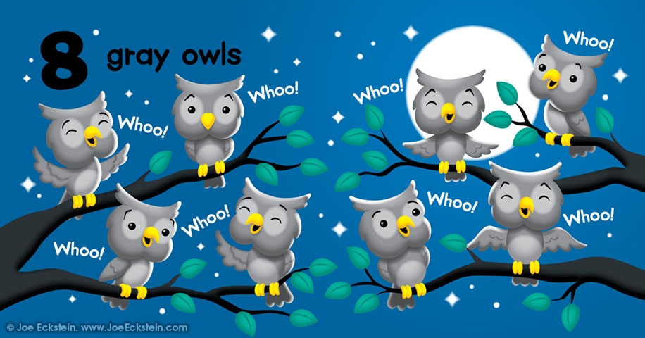 8 gray owls, Whoo! Whoo! Whoo! Whoo! Whoo! Whoo! Whoo! Whoo!